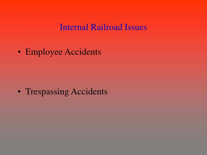 Internal Railroad Issues