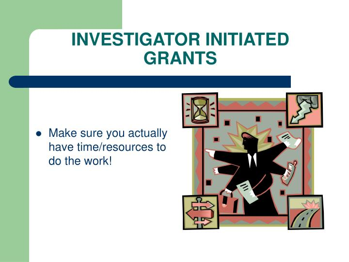 INVESTIGATOR INITIATED GRANTS