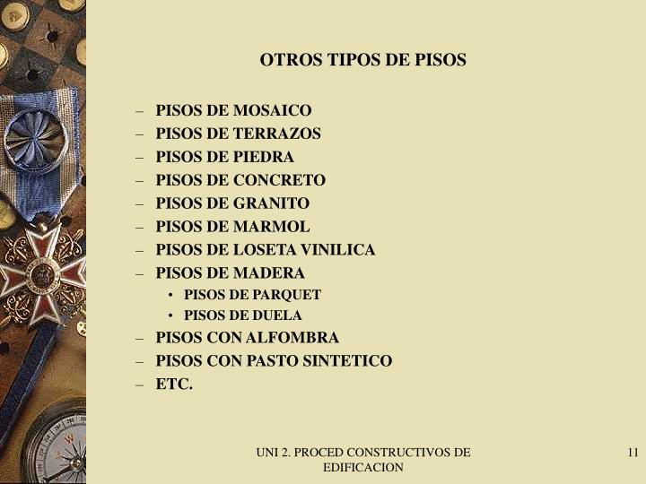 OTROS TIPOS DE PISOS