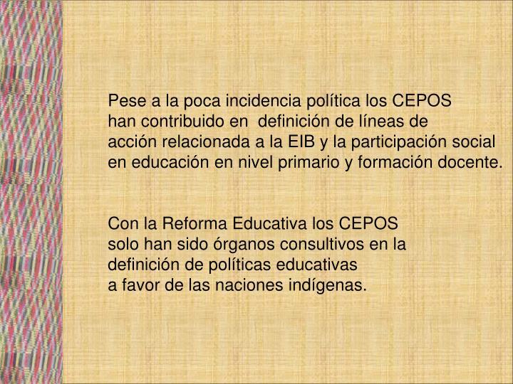Pese a la poca incidencia política los CEPOS