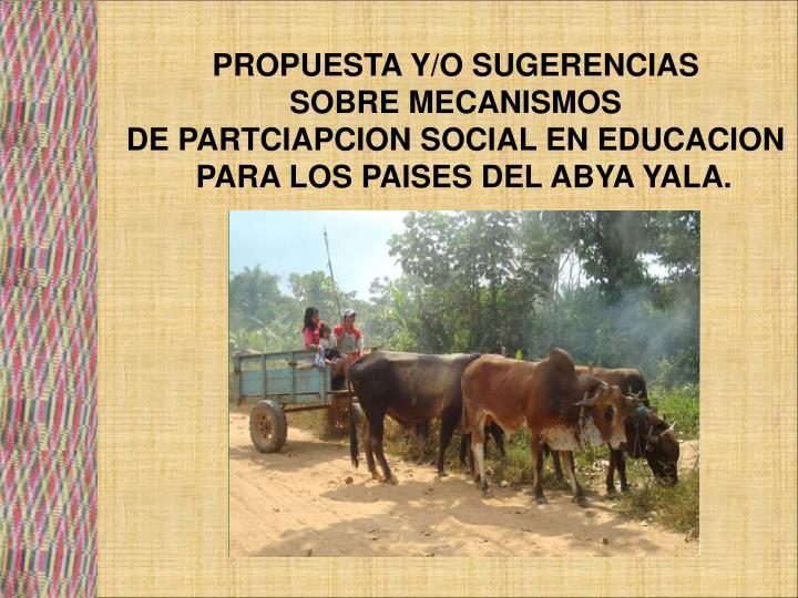 PROPUESTA Y/O SUGERENCIAS