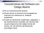 caracter sticas del software con c digo abierto