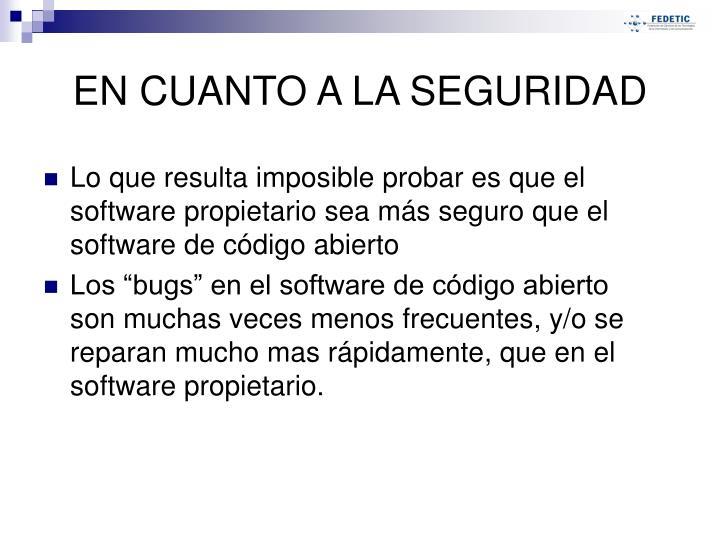 Lo que resulta imposible probar es que el software propietario sea más seguro que el software de código abierto