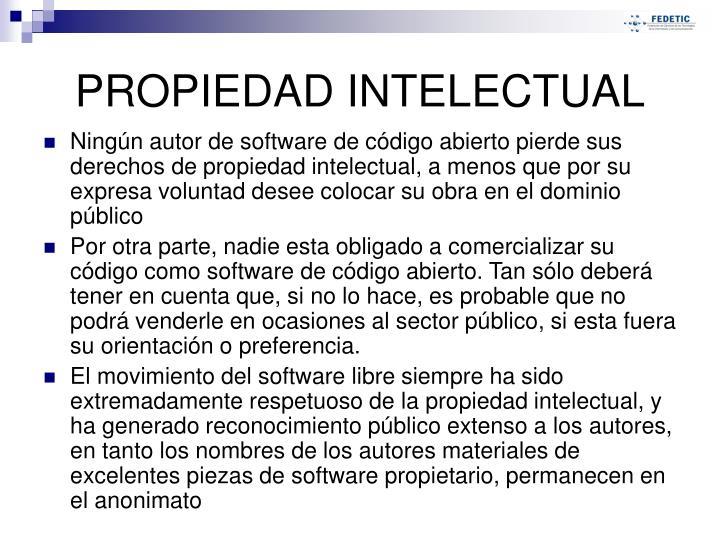 Ningún autor de software de código abierto pierde sus derechos de propiedad intelectual, a menos que por su expresa voluntad desee colocar su obra en el dominio público