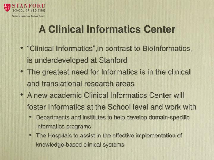 A Clinical Informatics Center