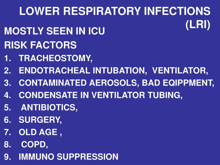 LOWER RESPIRATORY INFECTIONS   (LRI)