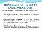 aitchison s attitudes to language change
