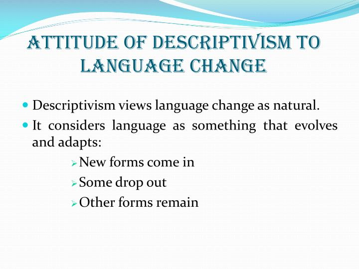 Attitude of Descriptivism to Language Change