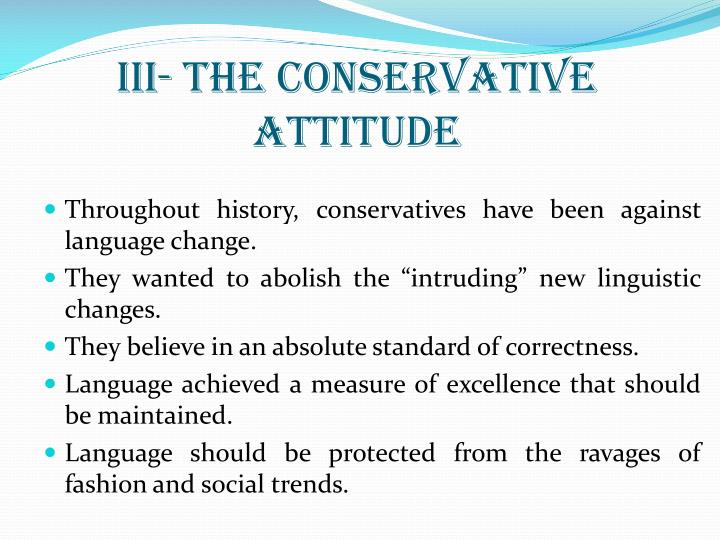 III- The conservative attitude