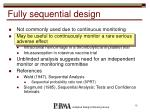 fully sequential design