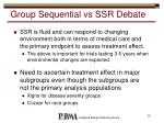 group sequential vs ssr debate1