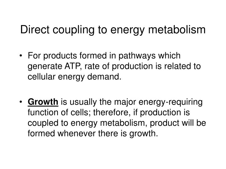 Direct coupling to energy metabolism