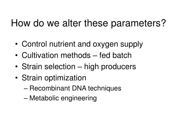 How do we alter these parameters?