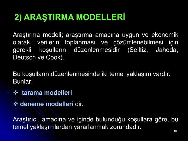2) ARAŞTIRMA MODELLERİ