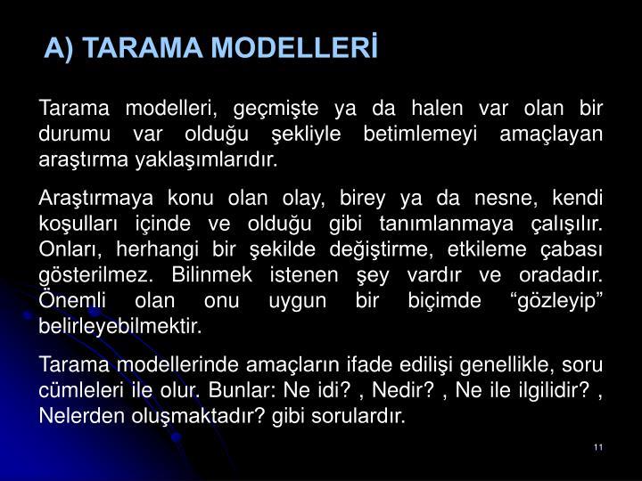 A) TARAMA MODELLERİ