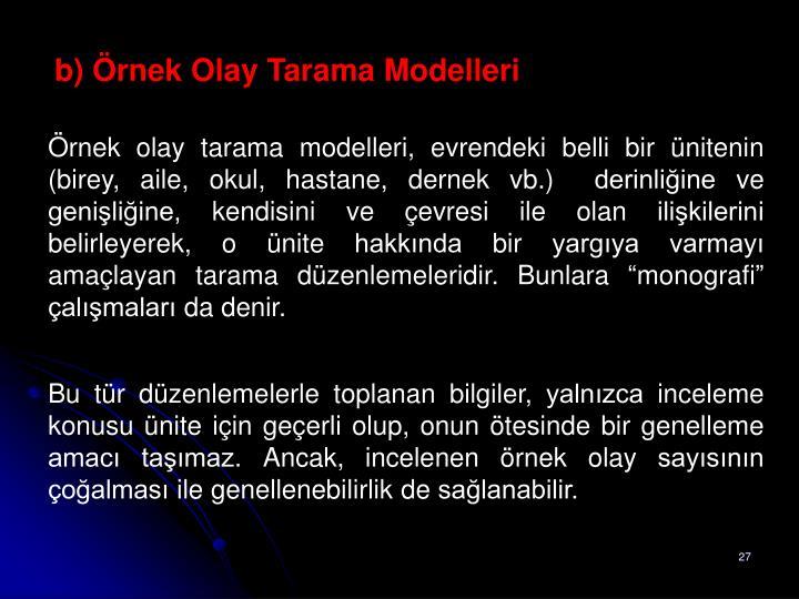 b) Örnek Olay Tarama Modelleri