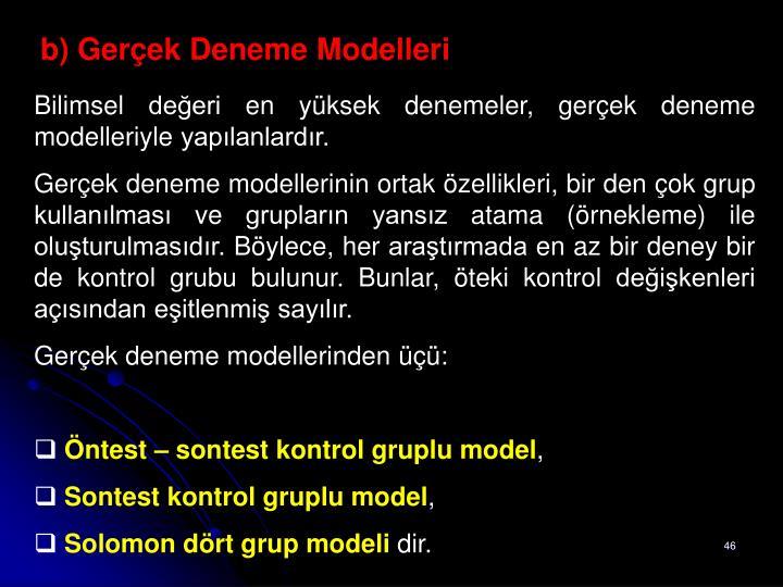 b) Gerçek Deneme Modelleri