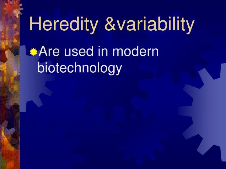 Heredity &variability