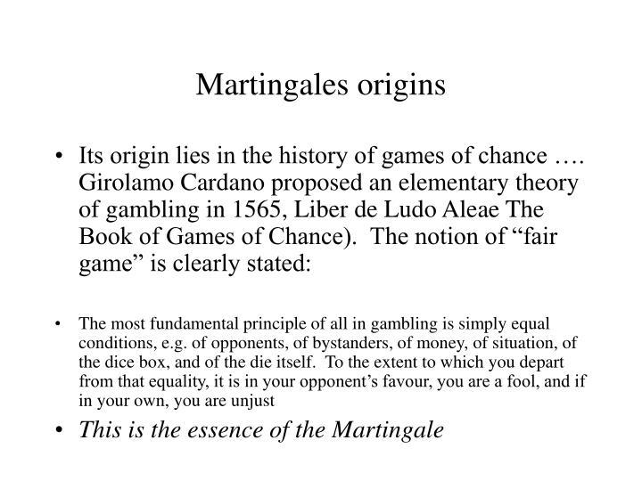 Martingales origins