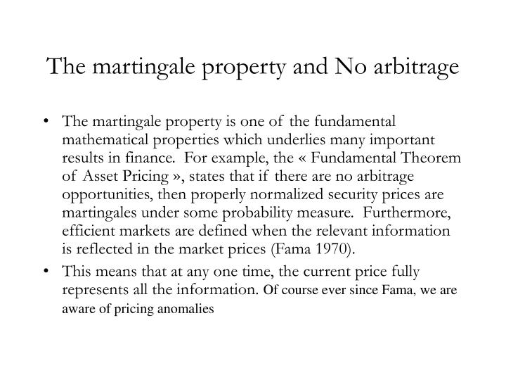 The martingale property and No arbitrage