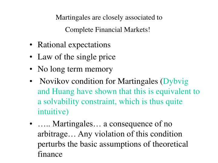 Martingales are closely associated to