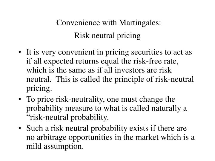 Convenience with Martingales: