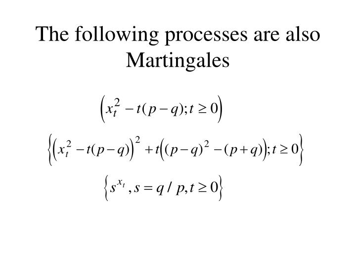 The following processes are also Martingales