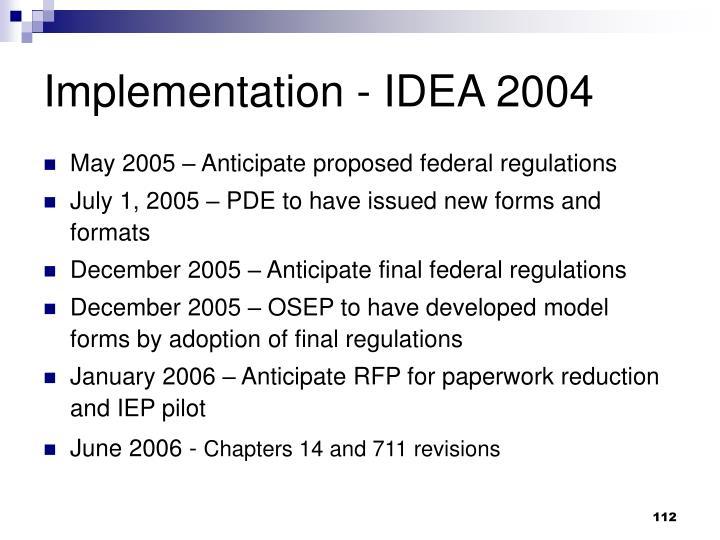 Implementation - IDEA 2004