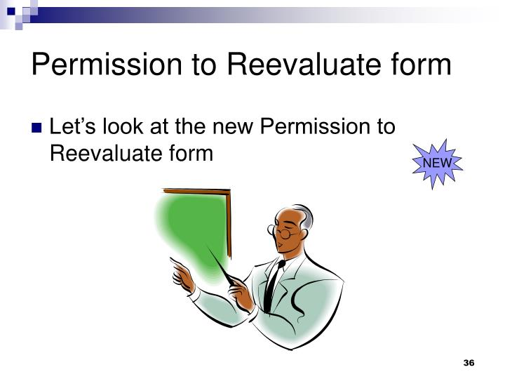 Permission to Reevaluate form