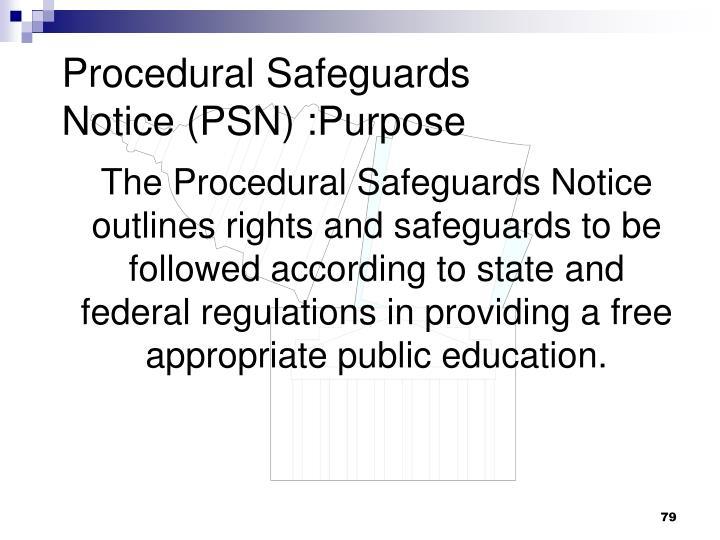 Procedural Safeguards Notice (PSN) :Purpose