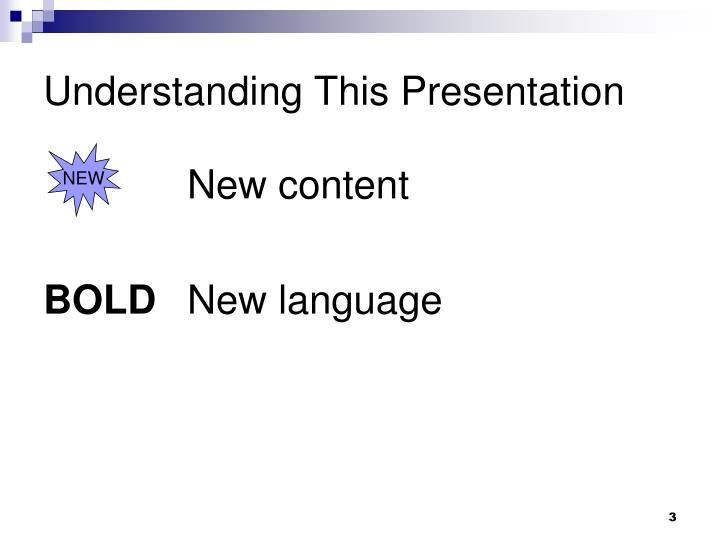 Understanding This Presentation