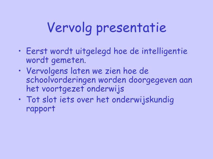 Vervolg presentatie