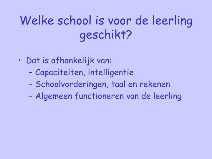 Welke school is voor de leerling geschikt?