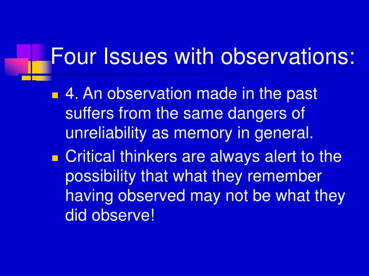 Four Issues with observations: