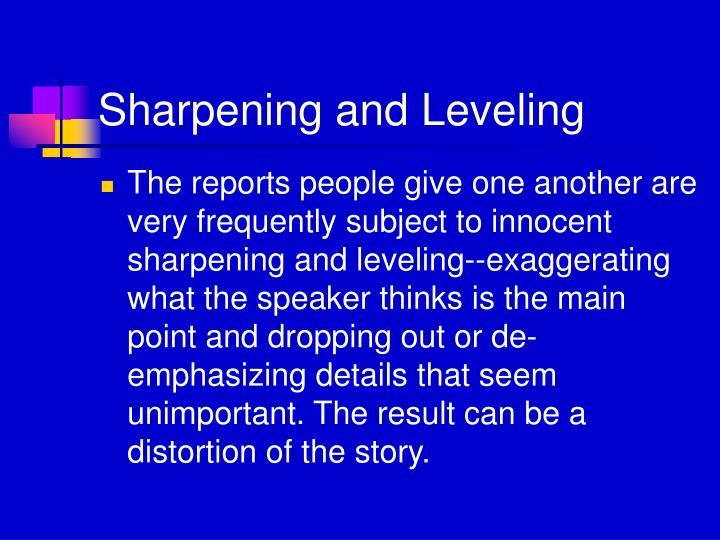 Sharpening and Leveling