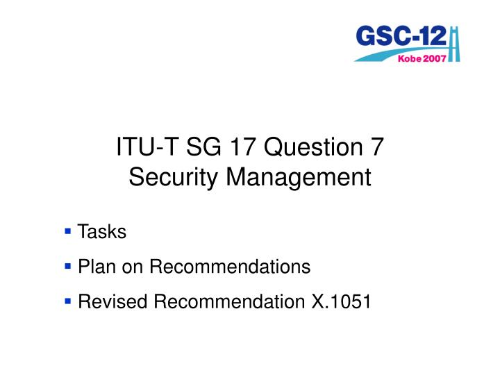 ITU-T SG 17 Question 7