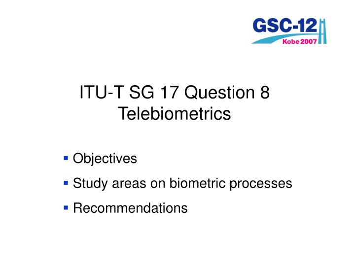 ITU-T SG 17 Question 8