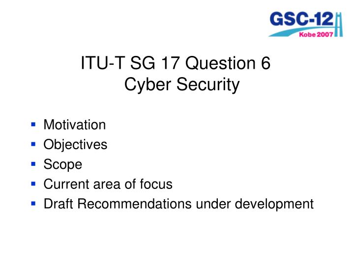 ITU-T SG 17 Question 6