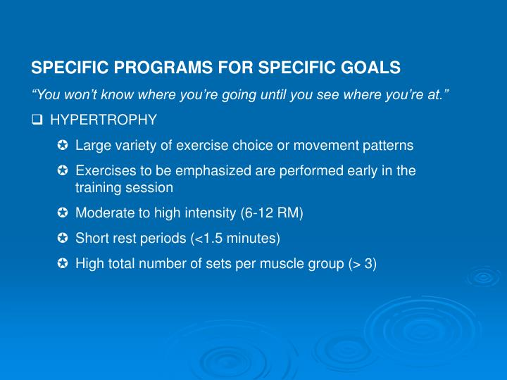 SPECIFIC PROGRAMS FOR SPECIFIC GOALS
