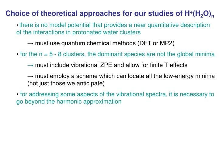 Choice of theoretical approaches for our studies of H