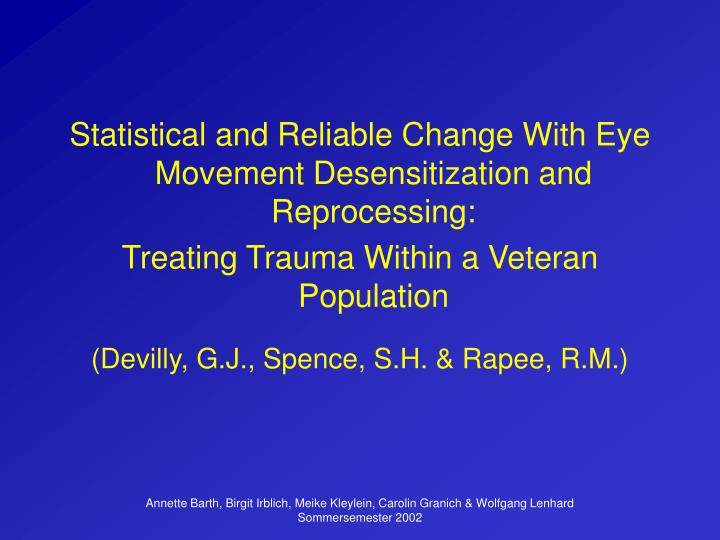 Statistical and Reliable Change With Eye Movement Desensitization and Reprocessing:
