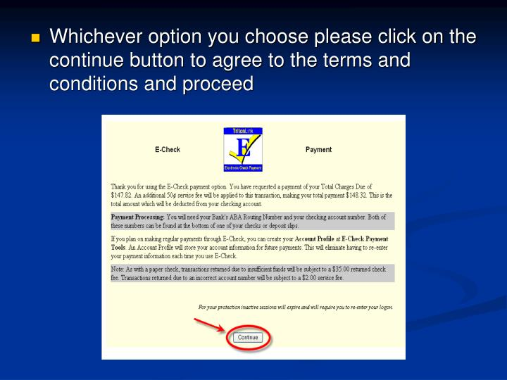 Whichever option you choose please click on the continue button to agree to the terms and conditions and proceed