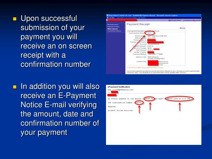 Upon successful submission of your payment you will receive an on screen receipt with a confirmation number