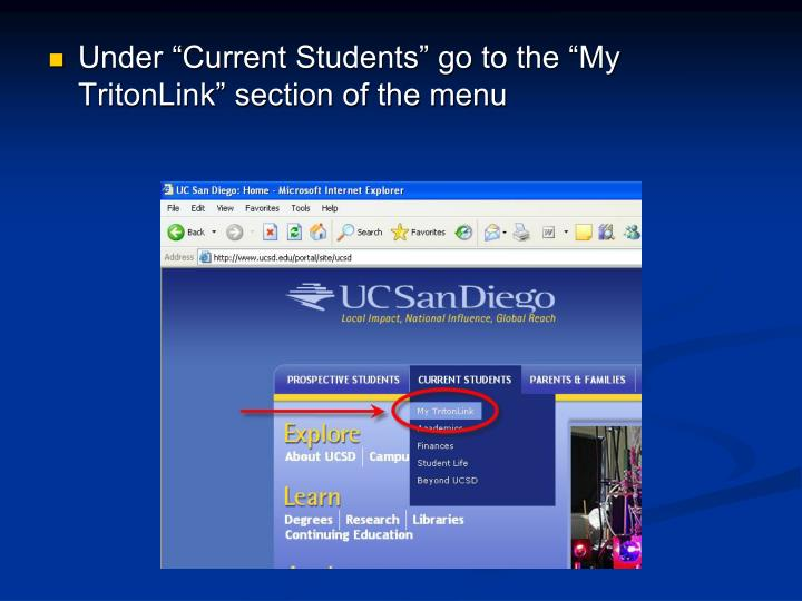 """Under """"Current Students"""" go to the """"My TritonLink"""" section of the menu"""