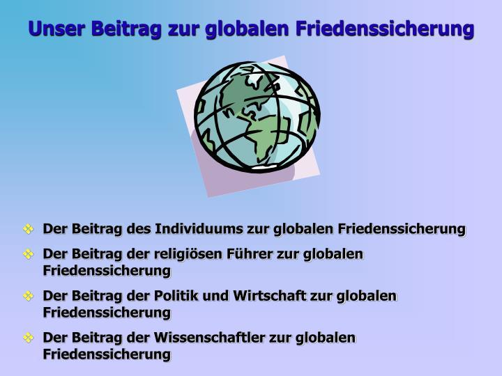 Unser Beitrag zur globalen Friedenssicherung