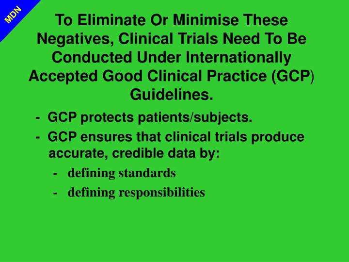 -  GCP protects patients/subjects.