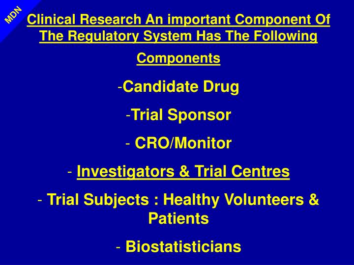 Clinical Research An important Component Of The Regulatory System Has The Following Components