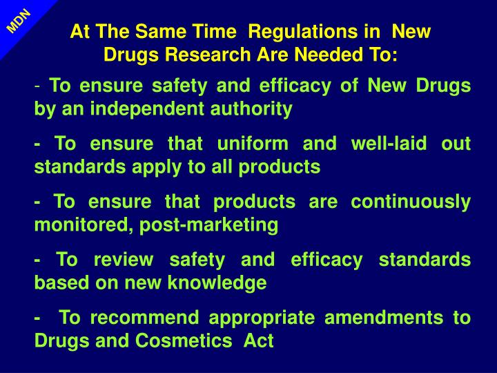 At The Same Time  Regulations in  New Drugs Research Are Needed To: