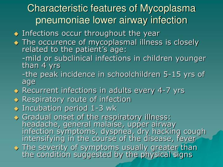 Characteristic features of Mycoplasma pneumoniae lower airway infection