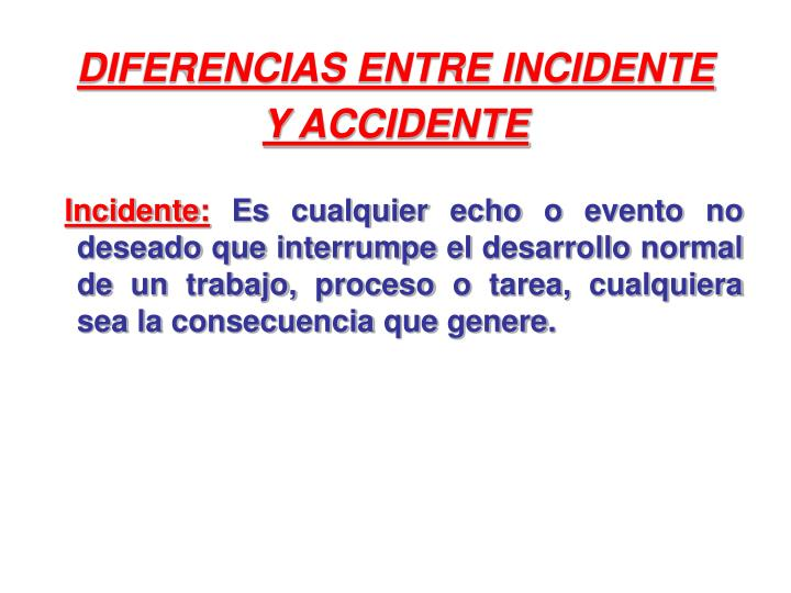 DIFERENCIAS ENTRE INCIDENTE